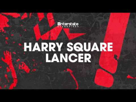 Harry Square - Lancer [Interstate] OUT NOW!