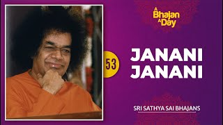 53 -  Janani Janani Sathya Sai | Radio Sai Bhajans
