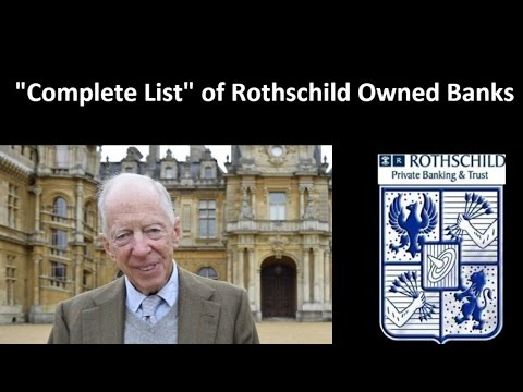 Complete list of Rothschild Owned Banks per Country