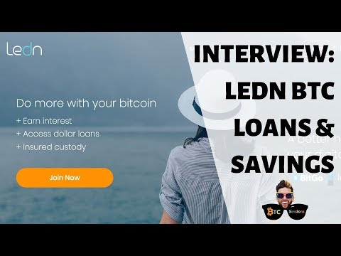 Interview: Ledn Bitcoin Backed Loans And Savings