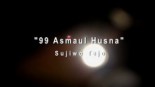 sujiwo-tejo-99-asmaul-husna-official-music-