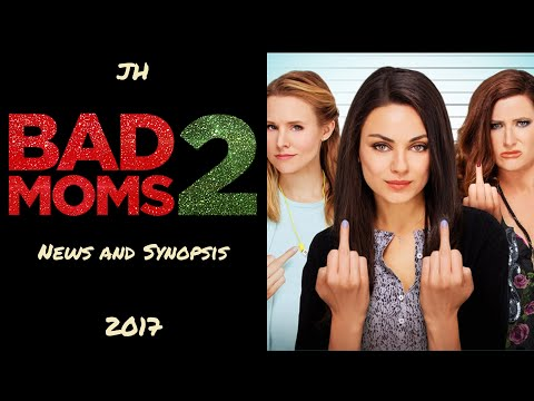 Bad Moms 2 News And Synopsis Youtube