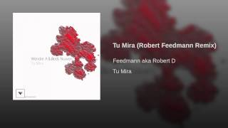 Tu Mira (Robert Feedmann Remix)