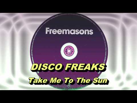 Disco Freaks - Take Me 2 The Sun (Freemasons Extended Club Mix) HD Full Mix