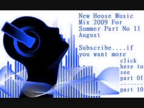 New House Music Mix 2009 For Summer Part No 11 August