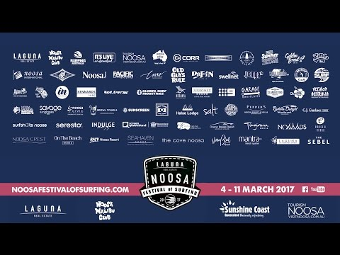 Highlights Of The 2017 Laguna Real Estate Noosa Festival Of Surfing