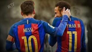 Neymar Jr & Lionel Messi • Fantástic Duo • 2016/17