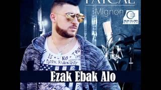 Faycel Mignon EZAK EBAK ALO فيصل رايسي الزق البق الو - Edition Sun Clair