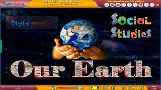 SSC Class9 Social U1 Our Earth DIGITAL TEACHER K12 CONTENT ANIMATIONS PRESENTATION