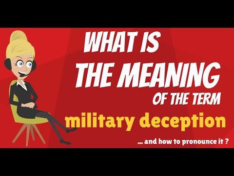 What is MILITARY DECEPTION? What does MILITARY DECEPTION mean? MILITARY DECEPTION meaning