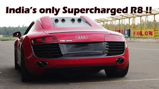 Supercharged Audi R8 from Hyderabad is INSANE !!