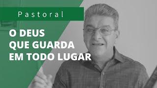 O DEUS QUE GUARDA EM TODO LUGAR | Rev. Carlos Henrique | Salmo 121