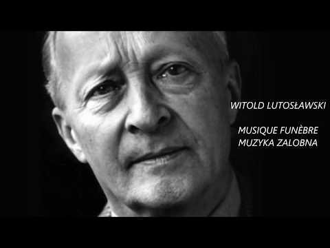 WITOLD LUTOSŁAWSKI - FUNERAL MUSIC