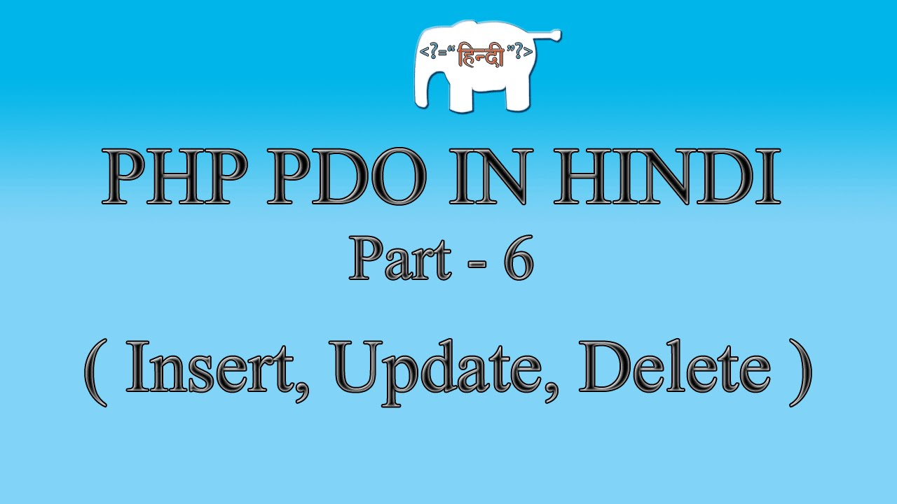 PHP MySQL/PDO Tutorial in Hindi/Urdu (Insert, Update, Delete) | Part-6
