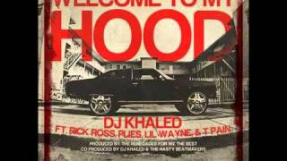 Welcome To My Hood - DJ Khaled ft. Rick Ross, T-Pain, Plies & Lil Wayne (HQ w/ LYRICS ON SCREEN)
