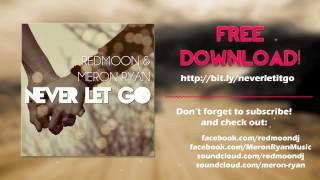 RedMoon & Meron Ryan - Never Let Go (Original Mix)