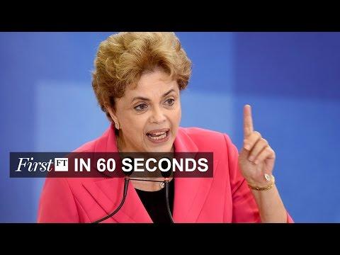 Rousseff impeachment vote, EU-US visa row | FirstFT