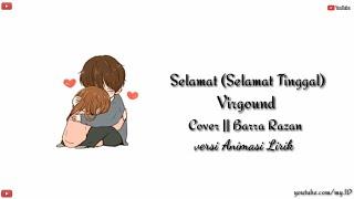 Selamat (Selamat tinggal) - Virgound || versi Animasi Lirik