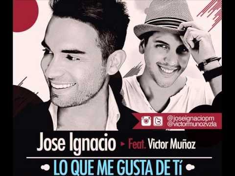 Ver Video de Victor Muñoz LO QUE ME GUSTA DE TI- JOSE IGNACIO FT VICTOR MUNOZ
