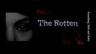( The Rotten  )     Story One: The morning of the Dead