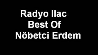 Radyo Ilac - Nöbetçi Erdem Best of