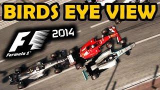 F1 2014: BIRDS EYE VIEW DRIVING! (F1 2014 Crazy Camera Mod)