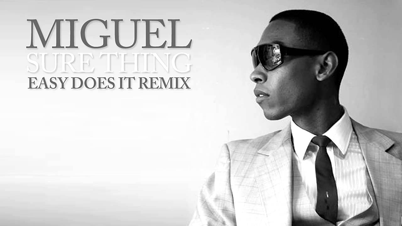 Miguel Sure Thing Easy Does It Remix Youtube
