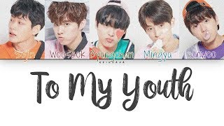 PRODUCE X 101 Masterpiece - To My Youth (Color Coded Lyrics Eng/Rom/Han/가사)