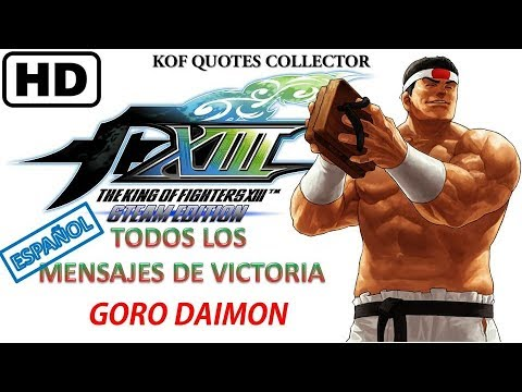 The King of Fighters XIII - Goro Daimon All Win Quotes (Español) PC & PS3 |