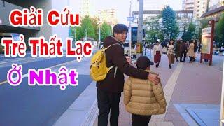 Giúp Đỡ Trẻ Thất Lạc Ở Nhật Bản Tìm Bố Mẹ || San vlog