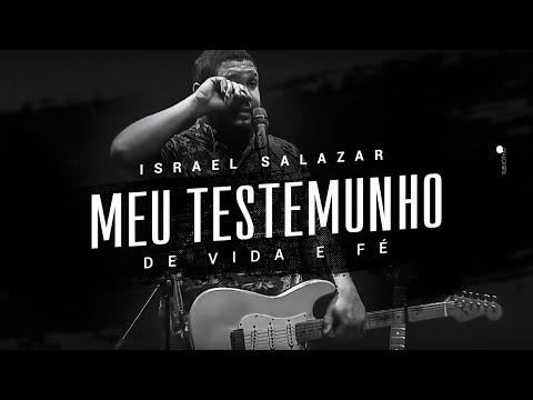 Israel Salazar - Meu Testemunho de Vida e Fé