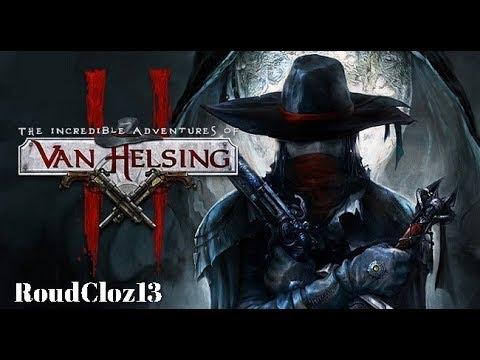🔴Van Helsing Часть1 : СТРИМ : The Incredible Adventures👍
