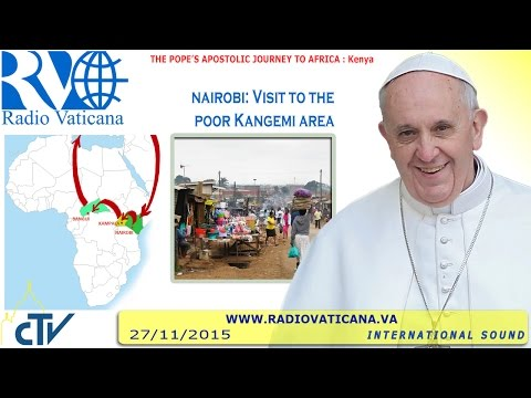 Pope Francis in Kenya: Visit to the Kangemi slums - 2015.11.27