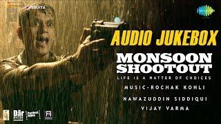 Monsoon Shootout | All Songs | Audio Jukebox | Nawazuddin Siddiqui | Tannishtha Chatterjee