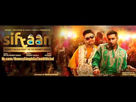 Yo Yo Honey Singh - SIFTAAN Ft. Money Aujla