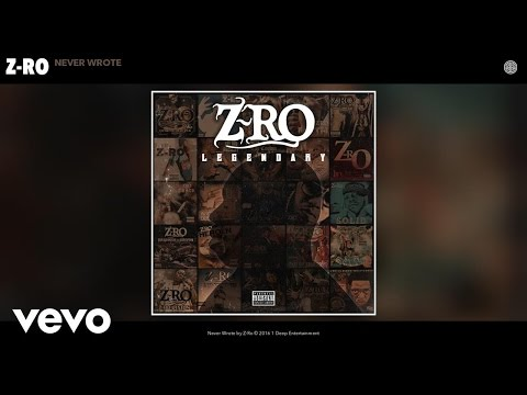 Z-Ro - Never Wrote (Audio)