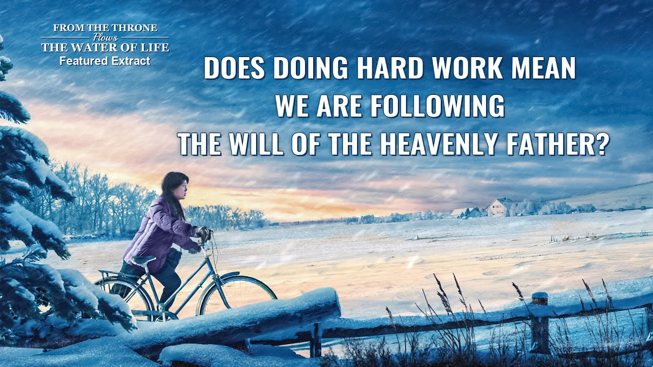 """Gospel Movie Extract 7 From """"From the Throne Flows the Water of Life"""": Does Doing Hard Work Mean We Are Following the Will of the Heavenly Father?"""