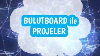 Bulutboard ile Projeler