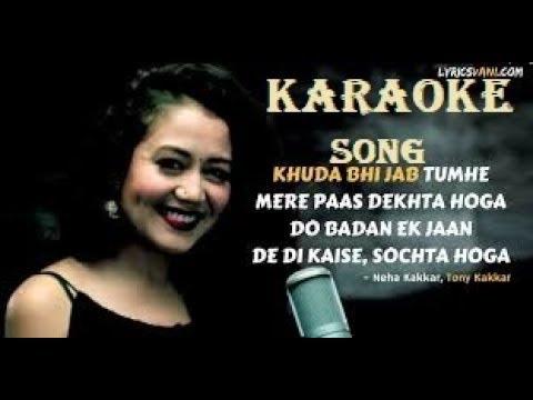 KARAOKE song_Khuda Bhi Jab Video Song   Tony Kakkar & Neha Kakkar  