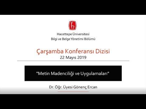 Çarsamba Konferansı Dizisi: Metin Madenciliği ve Uygulamaları - Dr. Öğr. Üyesi Gönenç Ercan