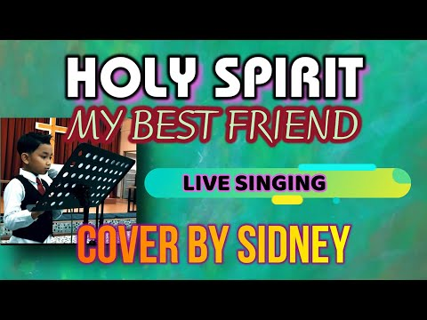 Holy Spirit My Best Friend(Philip Mantofa) Cover By Sidney
