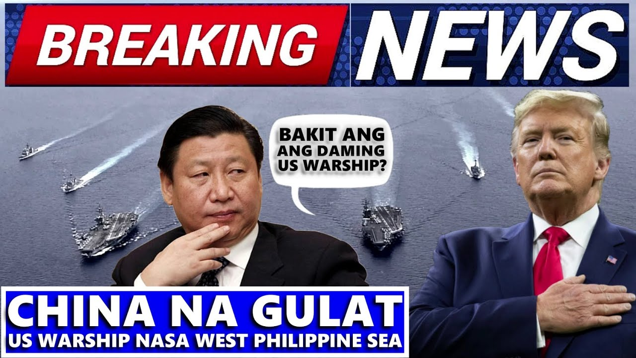 BREAKING NEWS CHINA NAGULAT ANG DAMING US WARSHIP SA WEST PHILIPPINE SEA   SOUTH CHINA SEA DISPUTE