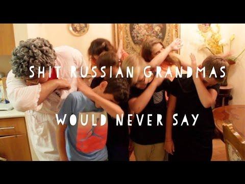 Shit Russian Grandmas Would Never Say (New Video)