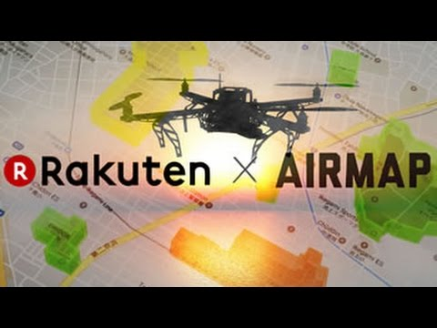 [RNN] Rakuten AirMap Opens Skies for Commercial Drone Revolution