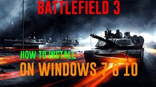 How to install Battlefield 3 on Windows 7 , 8 , 10
