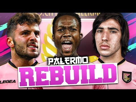 REBUILDING PALERMO!!! FIFA 19 Career Mode