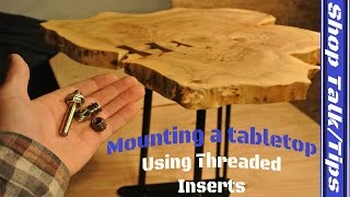 How To: Mounting a table top using Threaded inserts, Plus making a insert bit