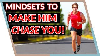3 Surprising Feminine Mindsets That Make Men Chase You