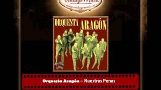 Orquesta Aragón – Nuestras Penas (Perlas Cubanas)