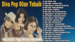 Nike Ardila Inka Christie Poppy Mercury Best Of The Best Full Album Tanpa Iklan Mp3 | Lagu Pop 90an